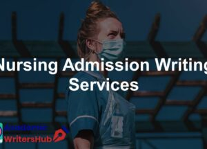 Nursing Admission Writing Services