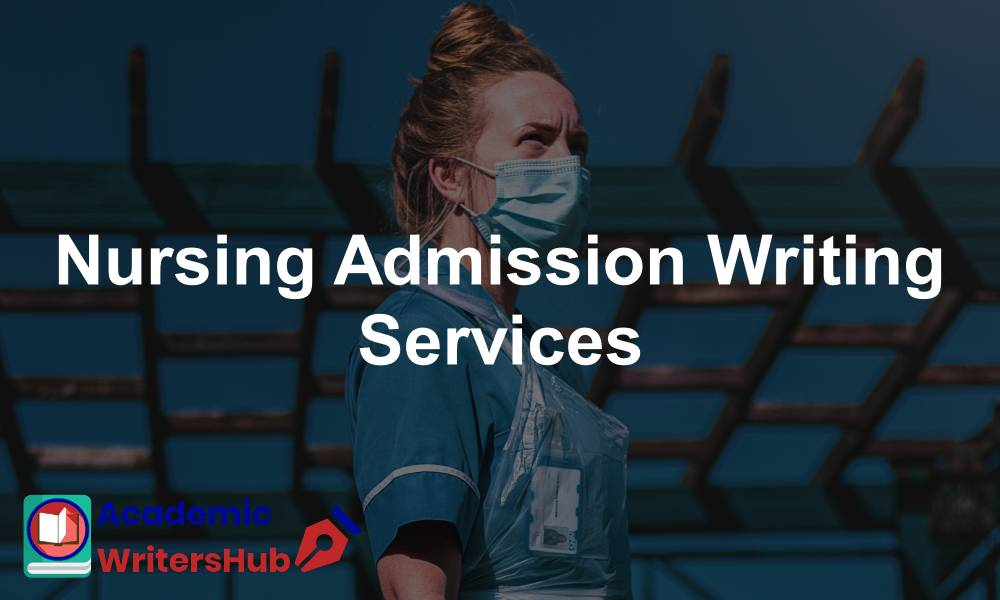 Nursing Admission Writing Services