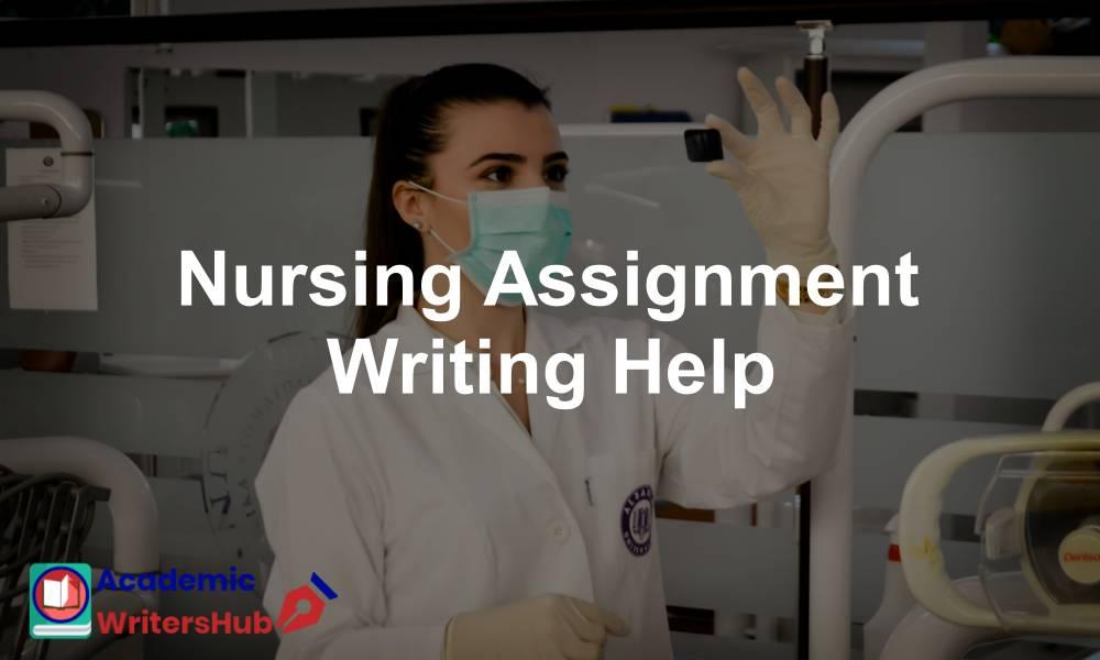Nursing Assignment Writing Help