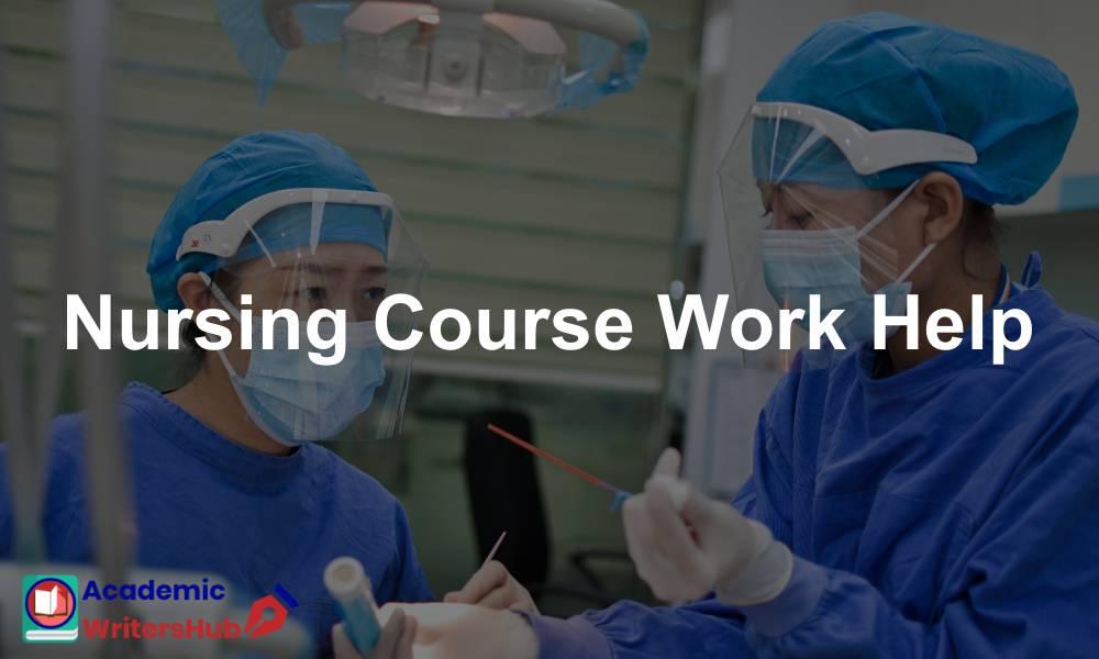 Nursing Course Work Help