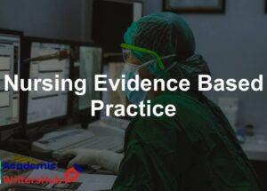 Nursing Evidence Based Practice