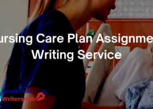 Nursing_Care_Plan_Assignment_Writing_Service_awh